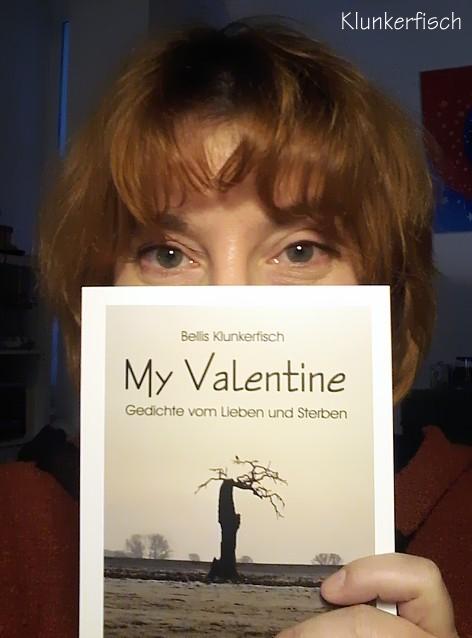 My Valentine - Gedichte vom Lieben und Sterben